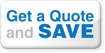 Get a Quote and SAVE